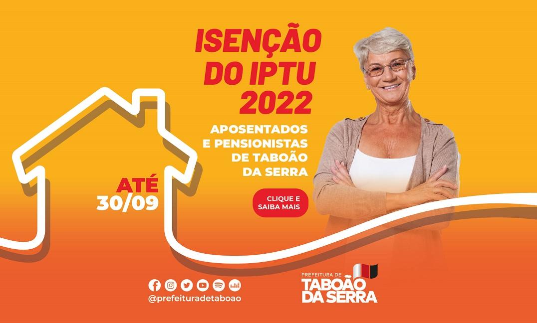 Aposentados e pensionistas já podem solicitar isenção do IPTU 2022